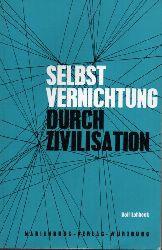 Lohbeck,Rolf  Selbstvernichtung durch Zivilisation