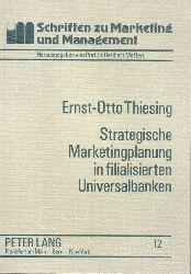 Thiesing,Ernst-Otto  Strategische Marketingplanung in filialisierten Universalbanken