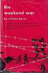 Barer,Shlomo  the weekend war