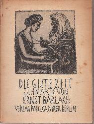 Barlach,Ernst  Die gute Zeit
