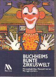 Buchheim,Lothar-Günther  Buchheims bunte Zirkuswelt