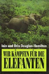 Douglas-Hamilton,Iain+Oria Douglas-Hamilton  Wir kämpfen für die Elefanten