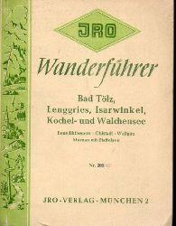 JRO-Wanderführer 205  Bad Tölz, Lenggries, Isarwinkel, Kochel- und Walchensee