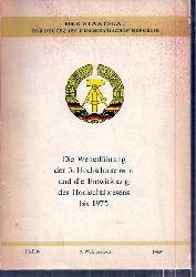 Der Staatsrat der DDR  Die Weiterführung der 3.Hochschulreform und die Entwicklung des