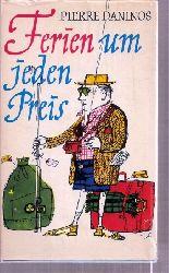 Daninos,Pierre  Ferien um jeden Preis