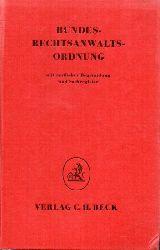 Bundesrechtsanwaltsordnung  Bundesrechtsanwaltsordnung mit der amtlichen Begründung
