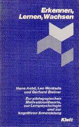 Aebli,Hans und leo Montada und Gerhard Seiner  Erkennen, Lernen, Wachsen
