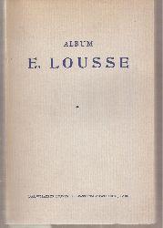 Album E. Lousse  Album E. Lousse Volume 1 bis 4 (4 Bände)