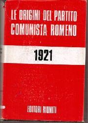 Popescu-Puturi,I.+A.Deac+weitere  Le origini del Partito comunista romeno (Maggio 1921)