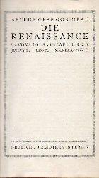 Gobineau,Arthur  Die Renaissance - Savonarola - Cesare Borgia - Julius II.