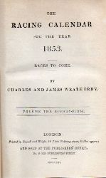 Weatherby,C.J.and E.(Races Past)  The Racing Calendar for the Year 1853 (I+II) 2 Bände