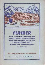 Adam,Alois  Führer durch Garmisch-Partenkirchen und das Gebiet der Mittenwaldbahn