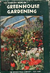 Northen,Henry T. and Rebecca T.Northen  The complete book of greenhouse gardening