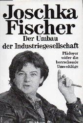 Fischer,Joschka  Der Umbau der Industriegesellschaft