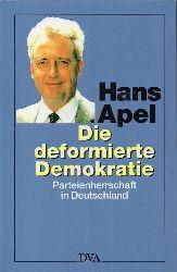 Apel,Hans  Die deformierte Demokratie