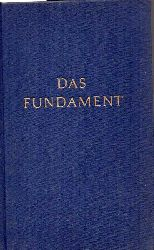 Baumgardt,Rudolf  Das Fundament