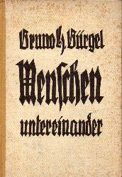 Bürgel,Bruno H.  Menschen untereinander