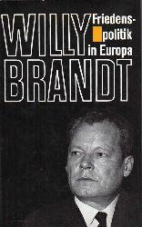 Brandt,Willy  Friedenspolitik in Europa