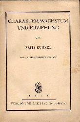 Künkel,Fritz  Charakter,Wachstum und Erziehung