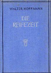 Hoffmann,Walter  Die Reifezeit