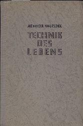 Niklitschek,Alexander  Technik des Lebens