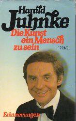 Juhnke,Harald  Die Kunst ein Mensch zu sein