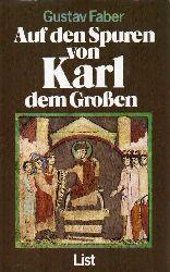 Faber,Gustav  Auf den Spuren von Karl dem Großen
