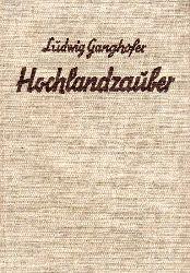 Ganghofer,Ludwig  Hochlandzauber