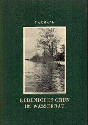 Paxmann,Walther  Lebendiges Grün in Bauentwürfen