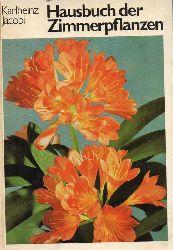 Jacobi, Karlheinz  Hausbuch der Zimmerpflanzen
