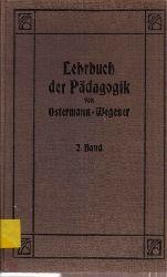Ostermann,W.+L.Wegener  Lehrbuch der Pädagogik Zweiter Band II.Teil: Geschichte der