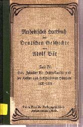 Bär,Adolf  Methodisches Handbuch der Deutschen Geschichte Teil IV: Das