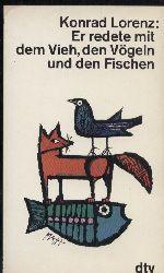 Lorenz,Konrad  Er redete mit dem Vieh, den Vögeln und den Fischen