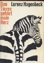 Hagenbeck,Lorenz  Den Tieren gehört mein Herz