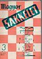 A Magyar sakkszövetseg folyoirata  Magyar Sakkelet - Schachzeitschrift  Nr.3