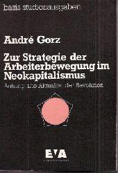 Gorz,Andre  Zur Strategie der Arbeiterbewegung im Neokapitalismus
