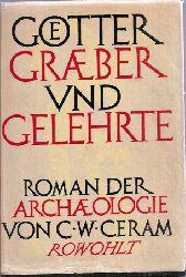 Ceram,C.W.  Götter Gräber und Gelehrte