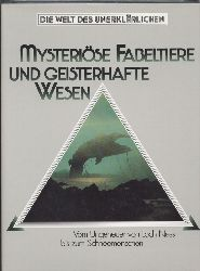 Biedermann,Hans  Mysteriöse Fabeltiere und geisterhafte Wesen