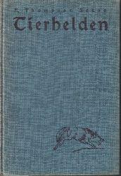 Seton,E.Thompson  Tierhelden.Die Geschichte einer Katze,einer Taube,eines Luchses