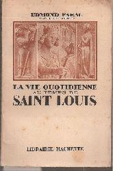 Faral,Edmond  La vie Quotidienne au Temps de Saint Louis