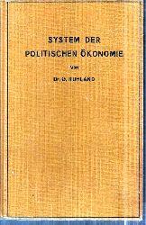 Ruhland,G.  System der Politischen Ökonomie Band 1 bis 3 (3 Bände)