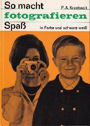 Kroehnert,P.A.  So macht Fotografieren Spass