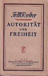 Foerster,Fr.W.  Autorität und Freiheit
