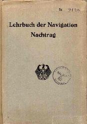 Reichswehrministerium Marineleitung  Nachtrag zum Lehrbuch der Navigation nebst Beiheft Praktische