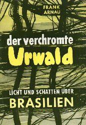 Arnau,Frank  der verchromte Urwald