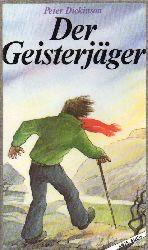 Dickinson,Peter  Der Geisterjäger.Roman