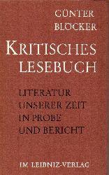 Blöcker,Günter  Kritisches Lesebuch.Literatur unserer Zeit in Probe und Bericht