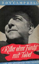 Campbell,Roy  Ritter ohne Furcht mit Tadel