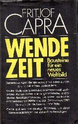 Capra,Fritjof  Wendezeit-Bausteine für ein neues Weltbild