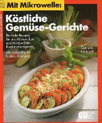 Schinharl,Cornelia  Köstliche Gemüsegerichte